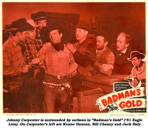 "Johnny Carpenter is surrounded by outlaws in ""Badman's Gold"" ('51 Eagle Lion). On Carpenter's left are Kenne Duncan, Bill Chaney and Jack Daly."