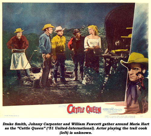 "Drake Smith, Johnny Carpenter and William Fawcett gather around Maria Hart as the ""Cattle Queen"" ('51 United-International). Actor playing the trail cook (left) is unknown."