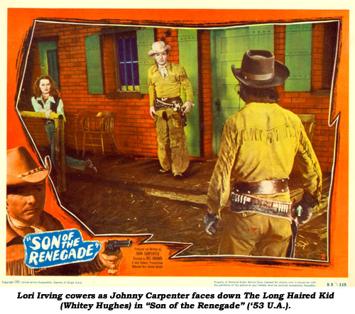 "Lori Irving cowers as Johnny Carpenter faces down The Long Haired Kid (Whitey Hughes) in ""Son of the Renegade"" ('53 U.A.)."