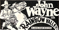 "Newspaper ad for ""Rainbow Valley"" starring John Wayne."