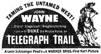 "Newspaper ad for John Wayne in ""Telegraph Trail""."