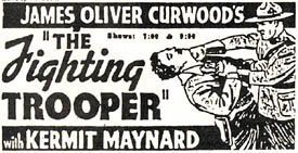 "Ad for ""The Fighting Trooper"" with Kermit Maynard."