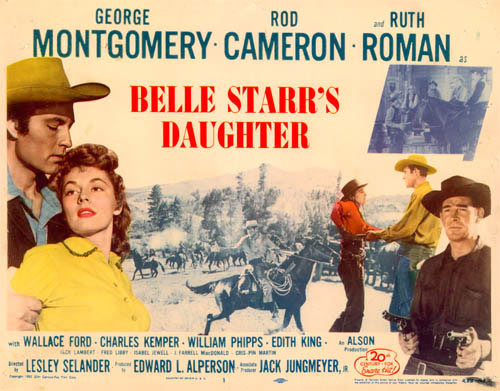 "Title card for ""Belle Starr's Daughter"" starring George Montgomery, Rod Cameron and Ruth Roman."