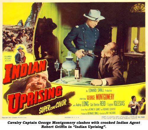 "Cavalry Captain George Montgomery clashes with crooked Indian Agent Robert Griffin in ""Indian Uprising""."
