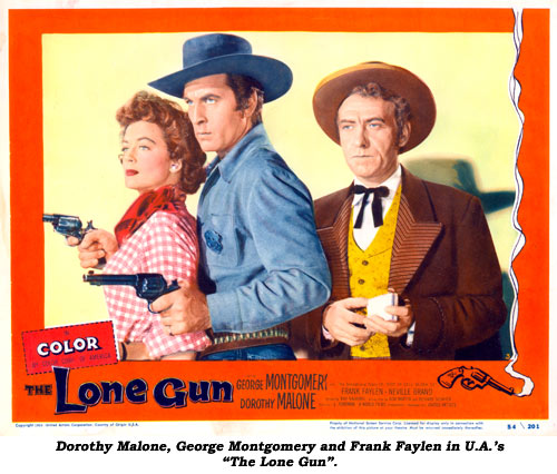 "Dorothy Malone, George Montgomery and Frank Faylen in U.A.'s ""The Lone Gun""."