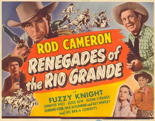 "Rod Cameron in ""Renegades of the Rio Grande"" Title Card."