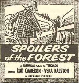 "Newspaper ad for ""Spoilers of the Forest"" starring Rod Cameron."
