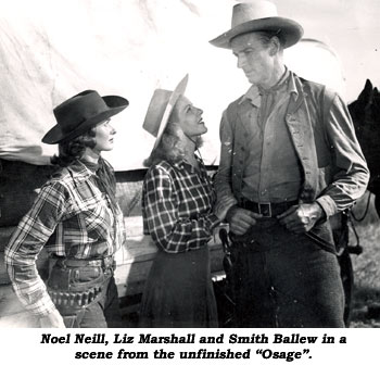 "Noel Neill, Liz Marshall and Smith Ballew in a scene from the unfinished ""Osage""."