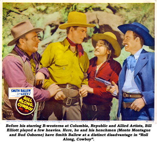 "Before his starring B-westerns at Columbia, Republic and Allied Artists, Bill Elliott played a few heavies. Here, he and his henchmen (Monte Montague and Bud Osborne) have Smith Ballew at a distinct disadvantage in ""Roll Along, Cowboy""."