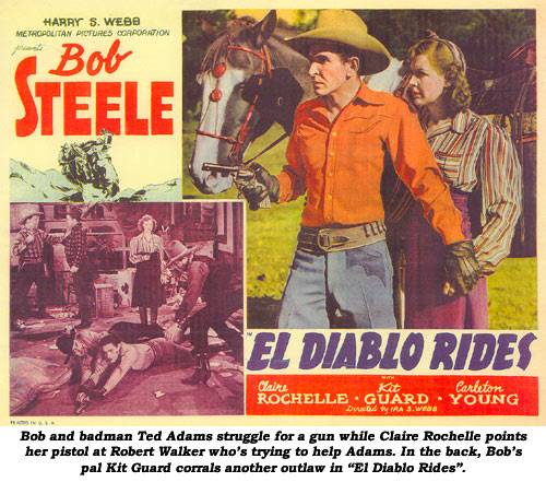 "Bob and badman Ted Adams struggle for a gun while Claire Rochelle points her pistor at Robert Walker who's trying to help Adams. In the back, Bob's pal Kit Guard corrals another outlaw in ""El Diablo Rides""."