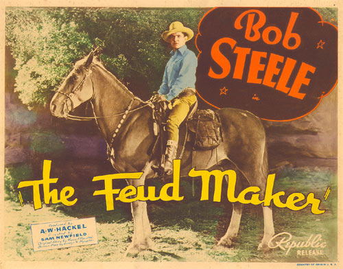"Title card for ""The Feud Maker"" starring Bob Steele."
