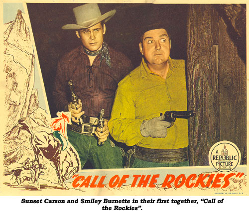 "Sunset Carson and Smiley Burnette in their first together, ""Call of the Rockies""."