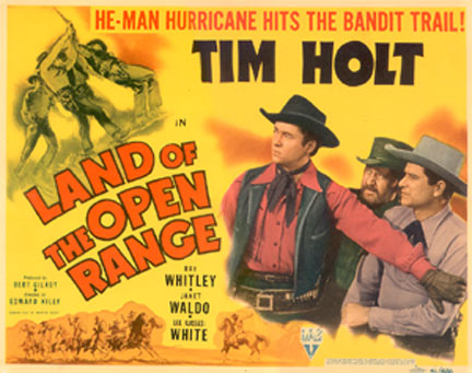 "Tim Holt in ""Land of the Open Range""."