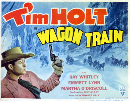 "Tim Holt starring in ""Wagon Train""."