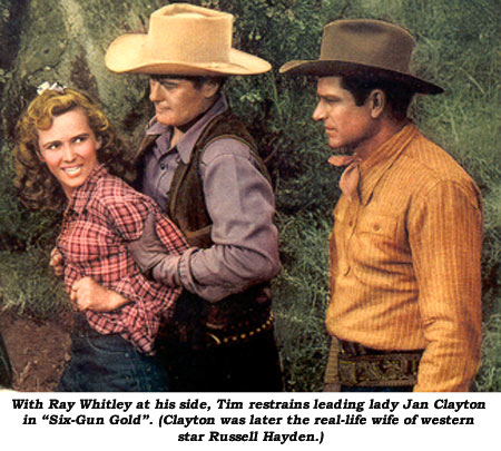 "With Ray Whitley at his side, Tim restrains leading lady Jan Clayton in ""Six-Gun Gold"". (Clayton was later the real-life wife of western star Russell Hayden.)"