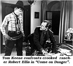 "Tom Keene confronts crooked rancher Robert Ellis in ""Come On Danger""."