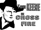 "Newspaper ad for Tom Keene in ""Cross Fire""."