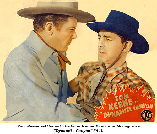 "Tom Keene settles with badman Kenne Duncan in Monogram's ""Dynamite Canyon"" ('41)."