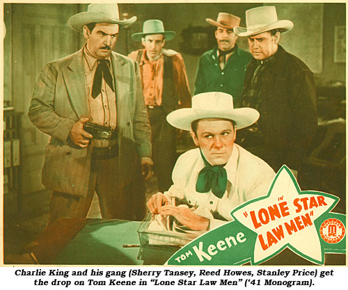 "Charlie King and his gang (Sherry Tansey, Reed Howes, Stanley Price) get the drop on Tom Keene in ""Lone Star Law Men"" ('41 Monogram)."