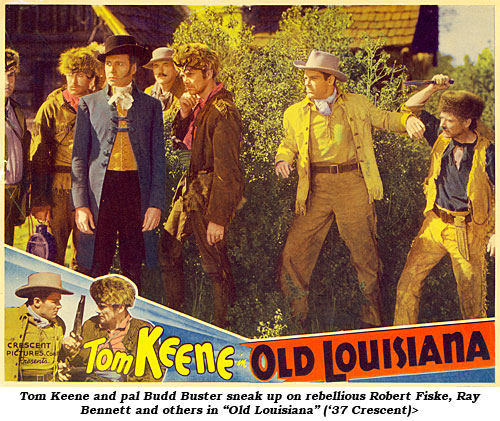 "Tom Keene and pal Budd Buster sneak up on rebellious Robert Fiske, Ray Bennett and others in ""Old Louisiana"" ('37 Crescent)."