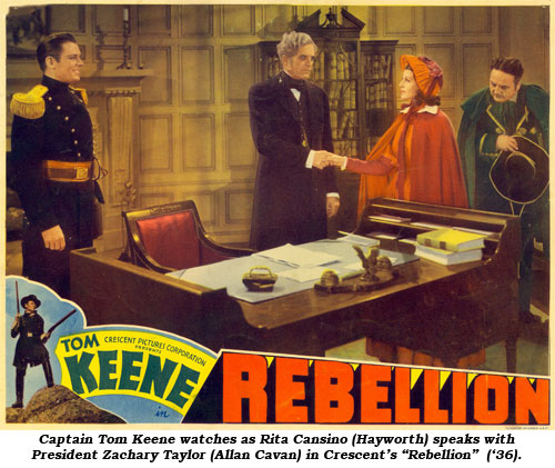 "Captain Tom Keene watches as Rita Cansino (Hayworth) speaks with President Zachary Taylor (Allan Cavan) in Crescent's ""Rebellion"" ('36)."