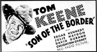 "Newspaper ad for Tom Keene in ""Son of the Border""."