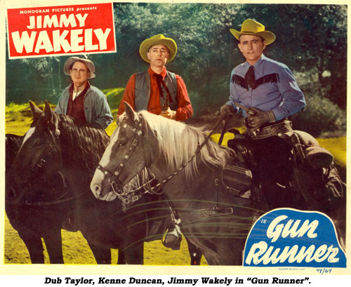 "Dub Taylor, Kenne Duncan, Jimmy Wakely in ""Gun Runner""."