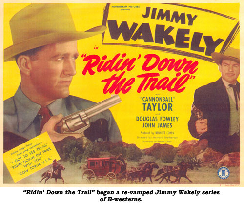 """Ridin' Down the Trail"" began a re-vamped Jimmy Wakely series of B-westerns."
