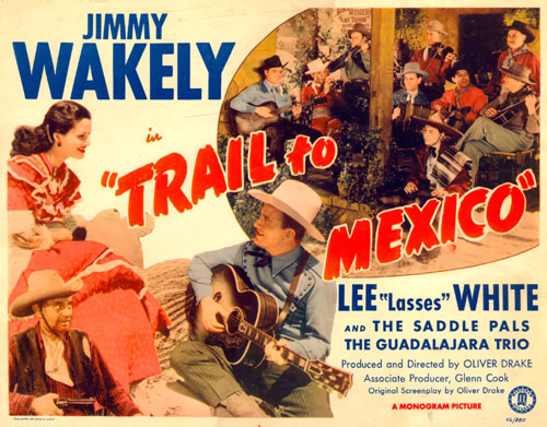 "Title Card for ""Trail to Mexico"" starring Jimmy Waklely."