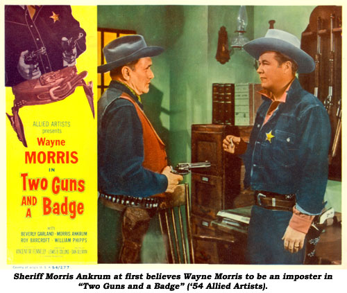 "Sheriff Morris Ankrum at first believes Wayne Morris to be an imposter in ""Two Guns and a Badge"" ('54 Allied Artists)."