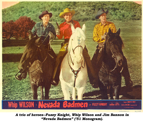 "A trio of heroes--Fuzzy Knight, Whip Wilson and Jim Bannon in ""Nevada Badmen"" ('51 Monogram)."