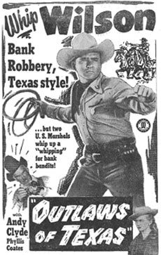 """Outlaws of Texas"" starring Whip Wilson."